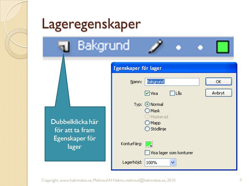 Visa/Dölj lager Copyright, www.hakimdata.se, Mahmud Al Hakim, mahmud@hakimdata.se, 20108 Klicka här för att visa/dölja ett lager
