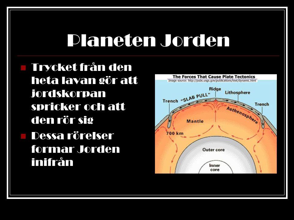 Planeten Jorden Jordskorpan består av både stora och små plattor Tektoniska plattor Plattorna rör sig i olika riktningar