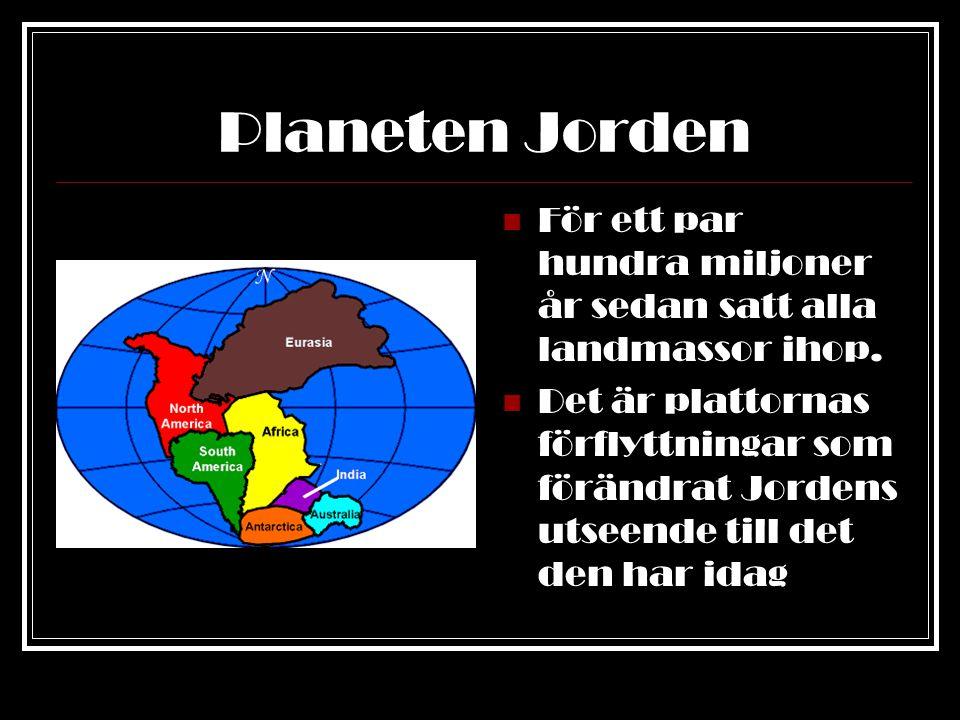 Planeten Jorden Sprickor inom plattorna kan ge Förkastnings- branter Horstar Gravsänkor