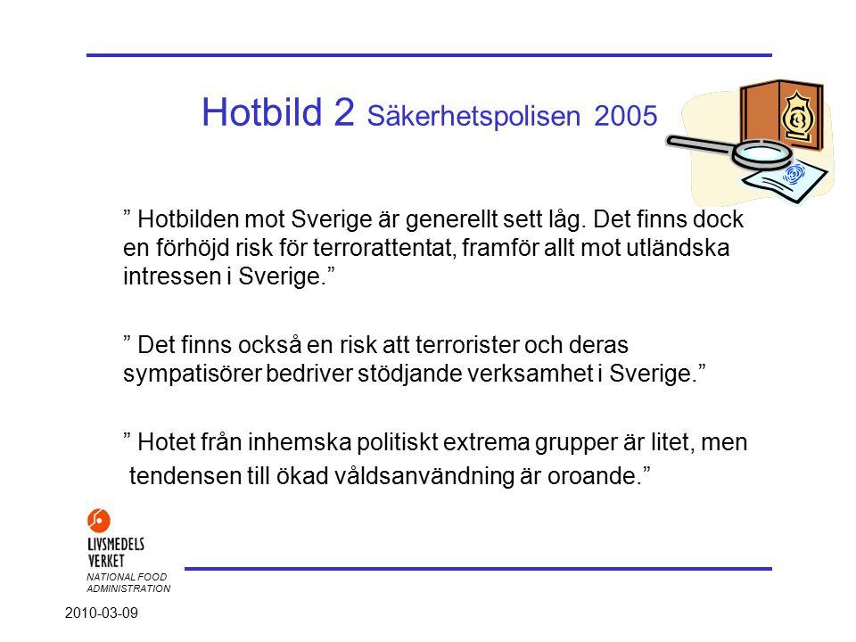 NATIONAL FOOD ADMINISTRATION 2010-03-09 Hotbild 1 Välutbildad, ung, blyg och hämndlysten - vanligt signalement på BC-terrorister.