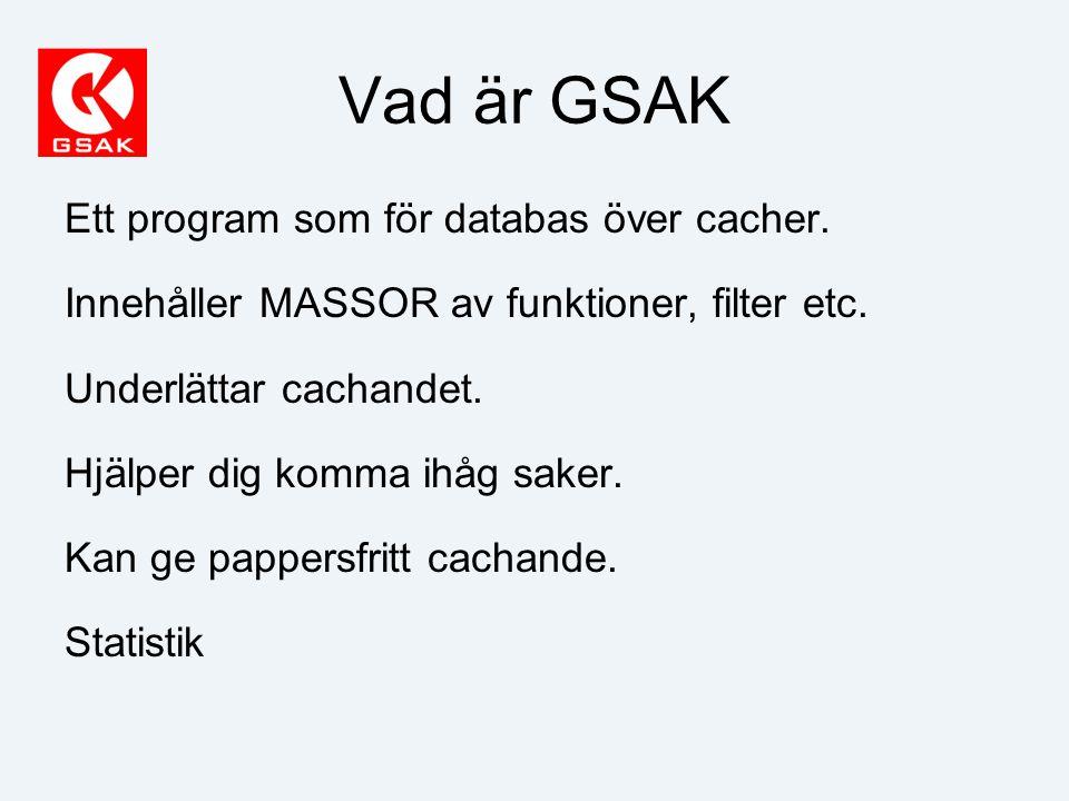 Vad är GSAK Ett program som för databas över cacher.