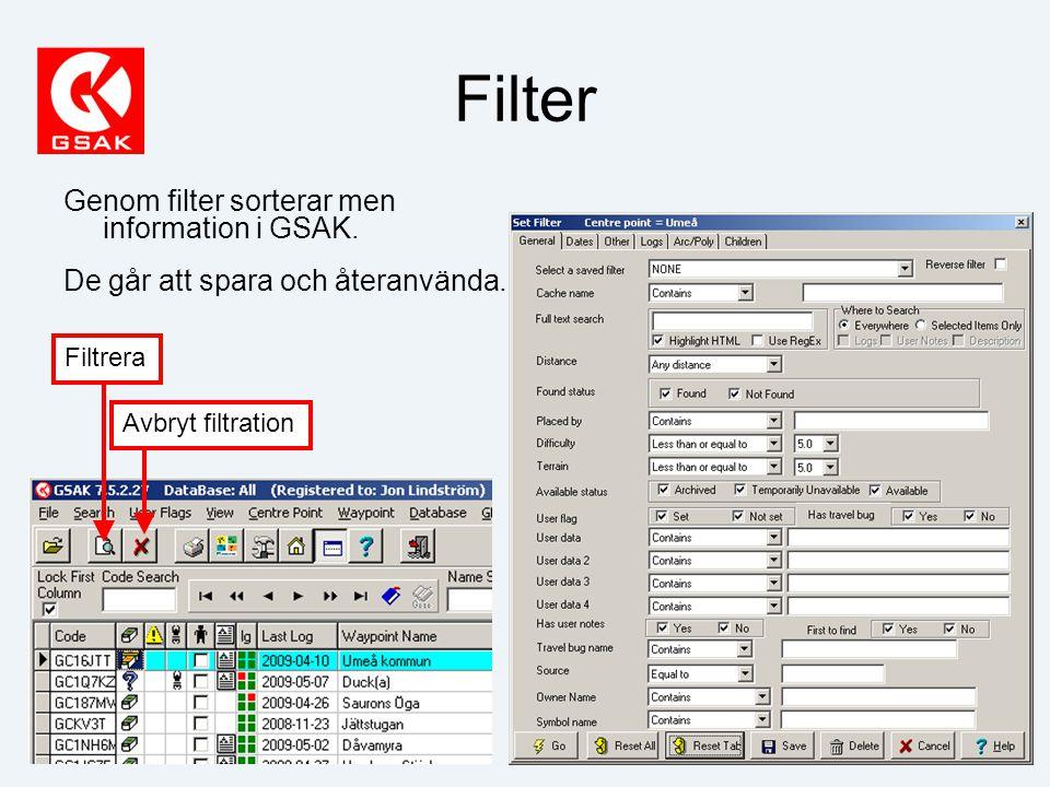 Filter Genom filter sorterar men information i GSAK.