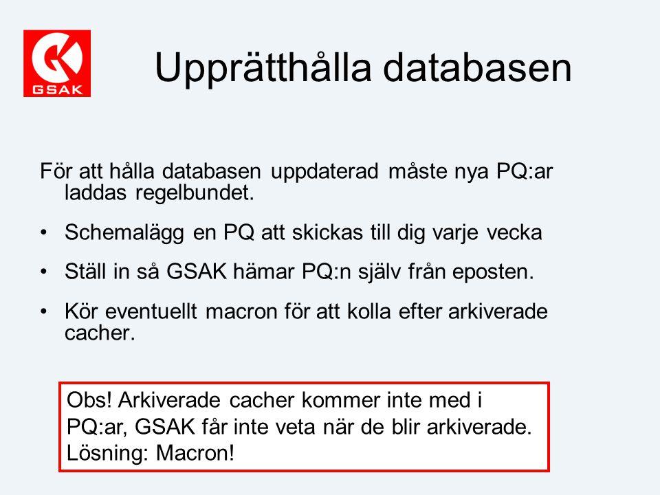 Upprätthålla databasen För att hålla databasen uppdaterad måste nya PQ:ar laddas regelbundet.