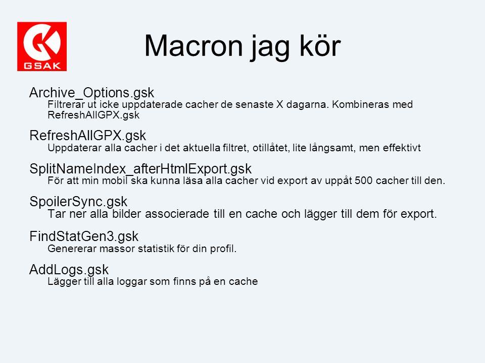 Macron jag kör Archive_Options.gsk Filtrerar ut icke uppdaterade cacher de senaste X dagarna.