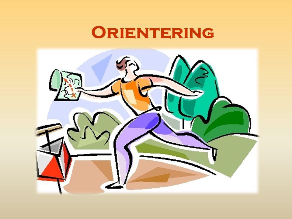 Ordet orientering betyder att hitta väderstreck Att kunna ta sig från en punkt till en annan