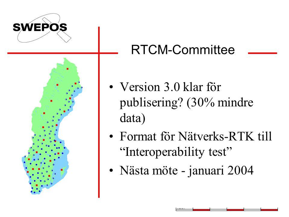 """RTCM-Committee Version 3.0 klar för publisering? (30% mindre data) Format för Nätverks-RTK till """"Interoperability test"""" Nästa möte - januari 2004"""