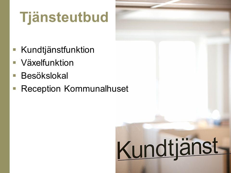 Kundtjänstfunktion  Växelfunktion  Besökslokal  Reception Kommunalhuset Tjänsteutbud