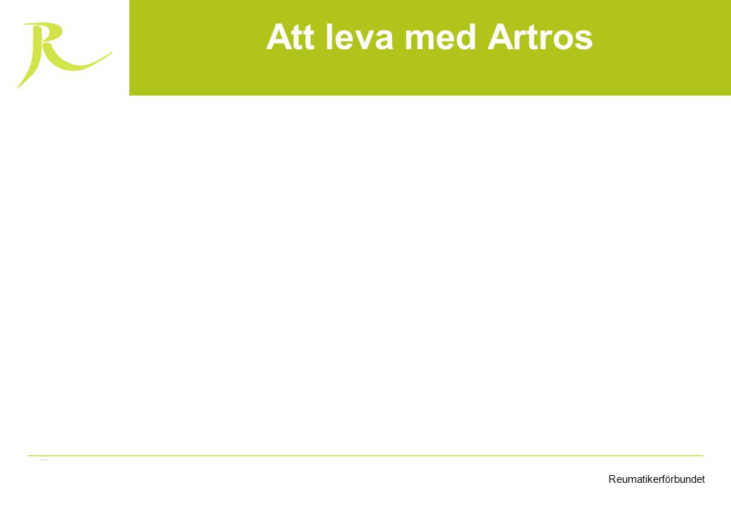 ReumatikerförbundetFinansieras av Arvsfonden Att leva med Artros