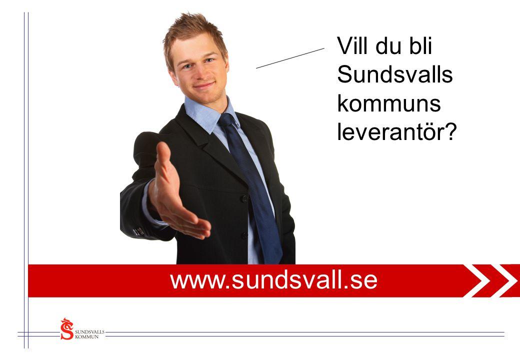 Vill du bli Sundsvalls kommuns leverantör www.sundsvall.se
