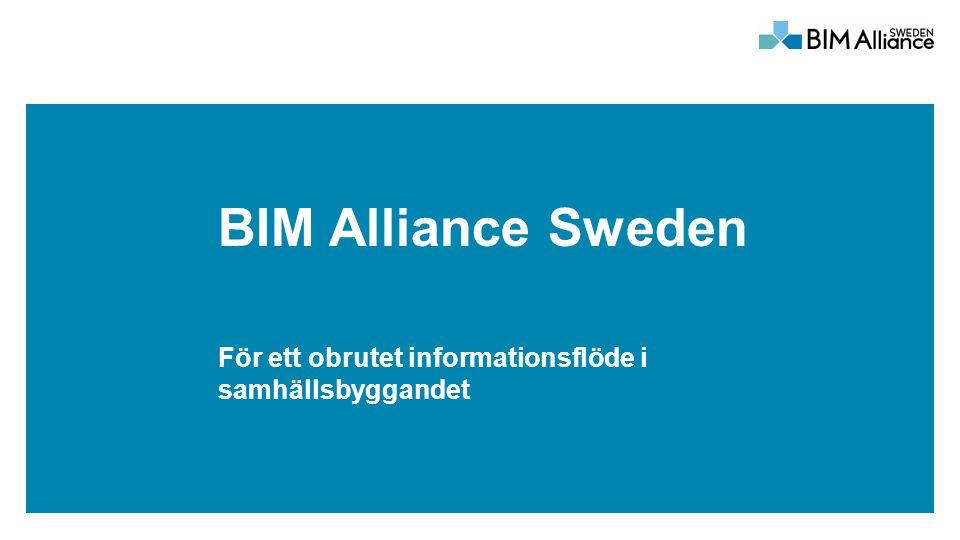 BIM Alliance Sweden För ett obrutet informationsflöde i samhällsbyggandet