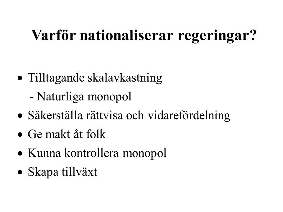 Ekonomiska argument för nationalisering  Rättvisa  Jobb  Makroekonomiska mål