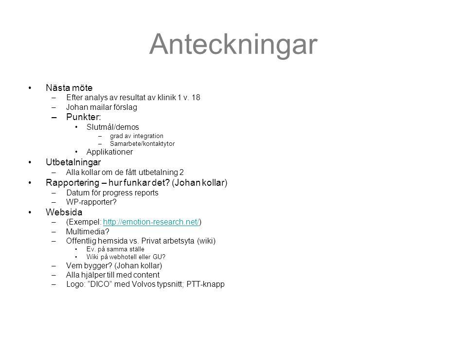 Iterationer Iteration 1 (sept 06-maj 07) –Explorativa / visionära insamlingar –Dico version 1(a) – existerande system –Klinik 1(a) Testa setup in-vehicle (testa prompt design) Loggning?.