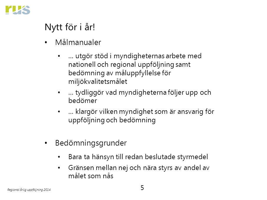 5 Regional årlig uppföljning 2014 Nytt för i år.