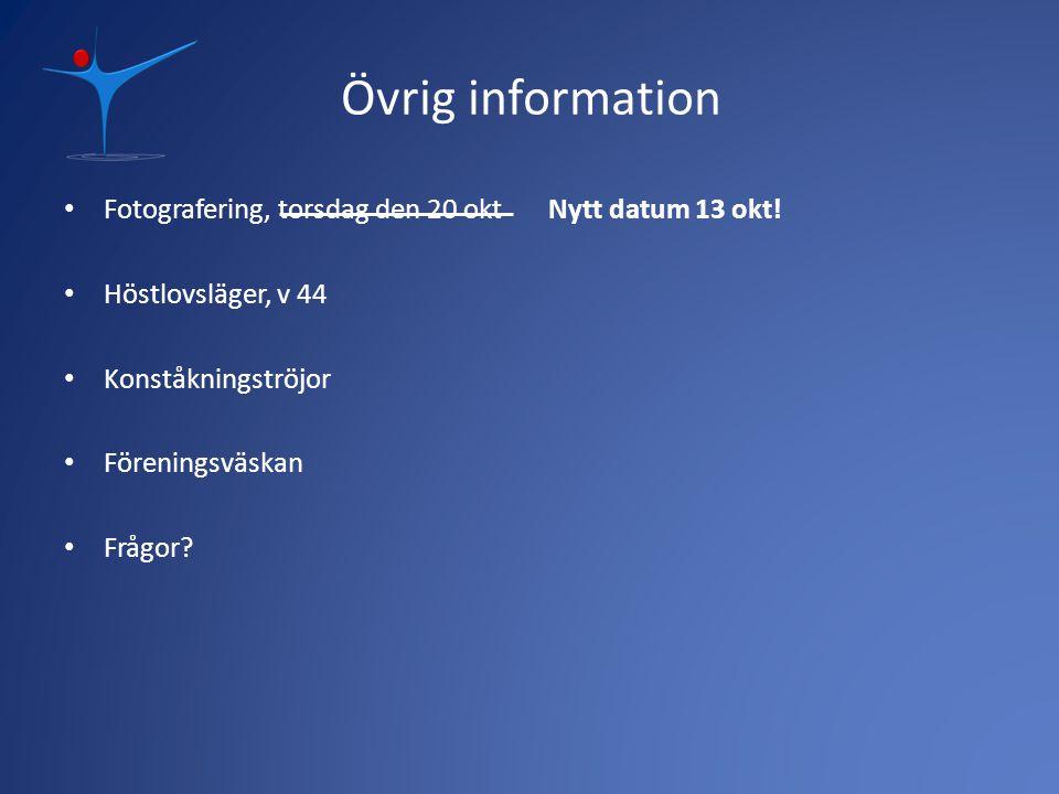 Övrig information Fotografering, torsdag den 20 okt Nytt datum 13 okt.