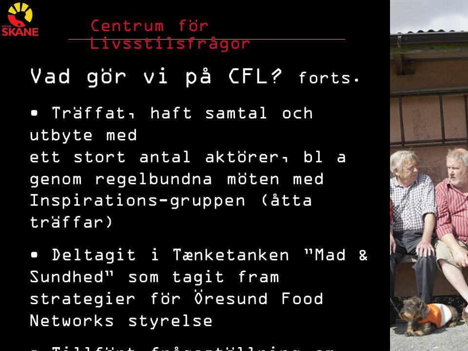 Centrum för Livsstilsfrågor Vad gör vi på CFL. forts.