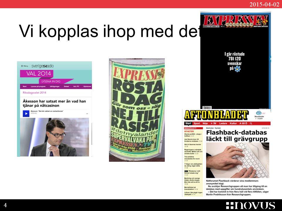 5 2015-04-02 Rykten: Media är kunden, vi gör som kunden kräver – Sänk SD:s siffror Vi sysslar med åsiktsregistering Personuppgifter kan läcka/bli hackade Andra (tex EXPO) utger sig för att vara undersökningsföretag