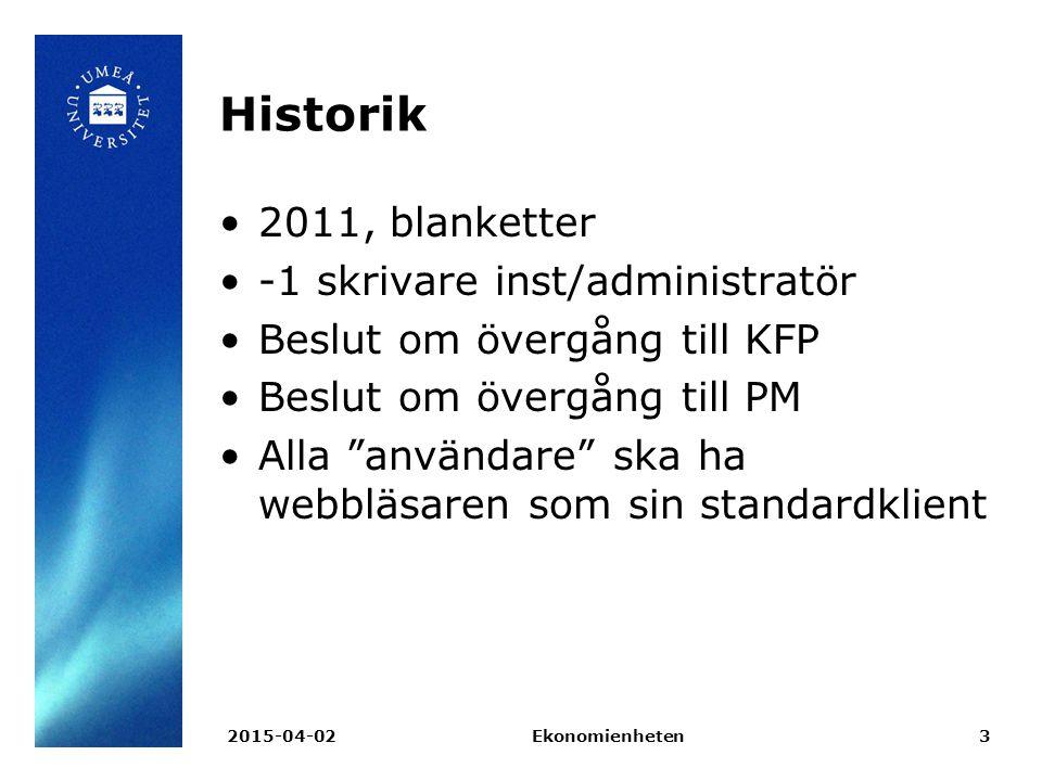 """2015-04-02Ekonomienheten3 Historik 2011, blanketter -1 skrivare inst/administratör Beslut om övergång till KFP Beslut om övergång till PM Alla """"använd"""