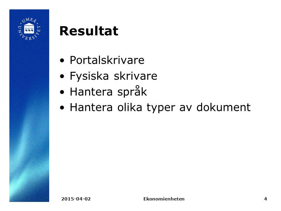 2015-04-02Ekonomienheten4 Resultat Portalskrivare Fysiska skrivare Hantera språk Hantera olika typer av dokument