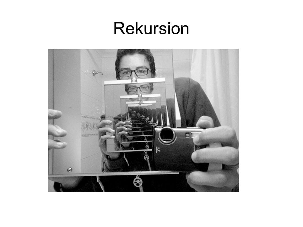Rekursion main: sum(3); sum sum(2); sum sum(1); sum Resultat = 1 Resultat = 3 Resultat = 6