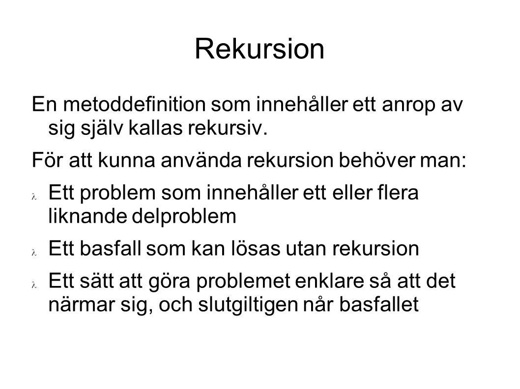 Rekursion Ett exempel: N Σ i i=1