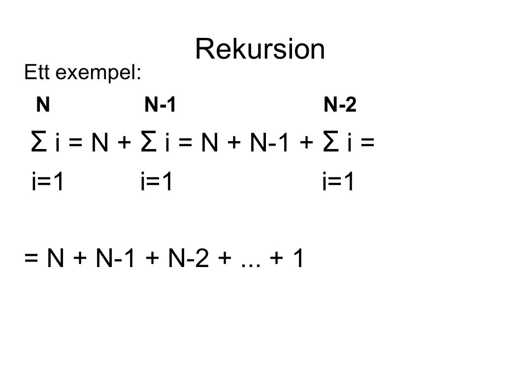 Rekursion Ett problem som innehåller ett eller flera liknande delproblem Ett basfall som kan lösas utan rekursion Ett sätt att göra problemet enklare så att det närmar sig, och slutgiltigen når basfallet