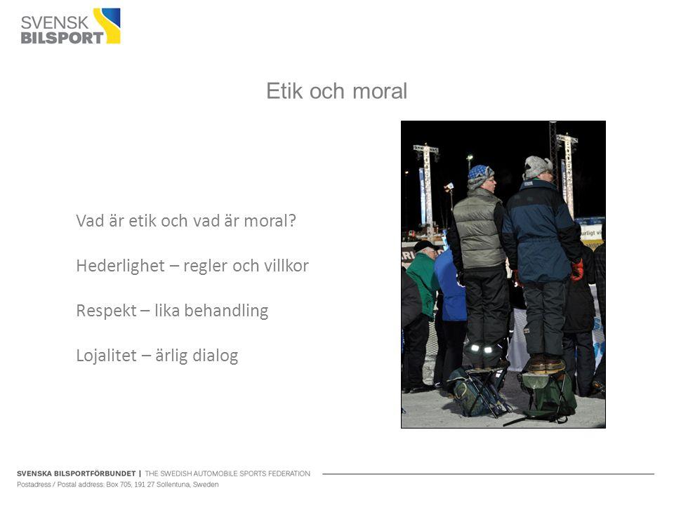 Etik och moral Vad är etik och vad är moral? Hederlighet – regler och villkor Respekt – lika behandling Lojalitet – ärlig dialog