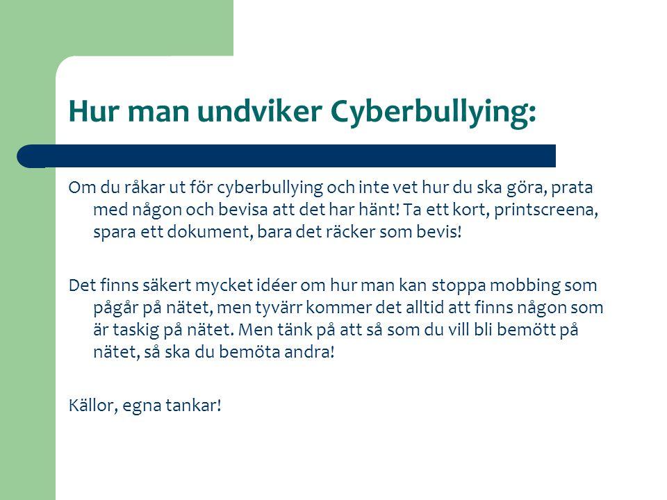 Hur man undviker Cyberbullying: Om du råkar ut för cyberbullying och inte vet hur du ska göra, prata med någon och bevisa att det har hänt! Ta ett kor