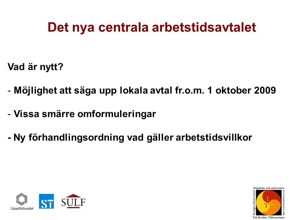Det nya centrala arbetstidsavtalet Sveriges universitetslärarförbund www.sulf.se Vad är nytt.