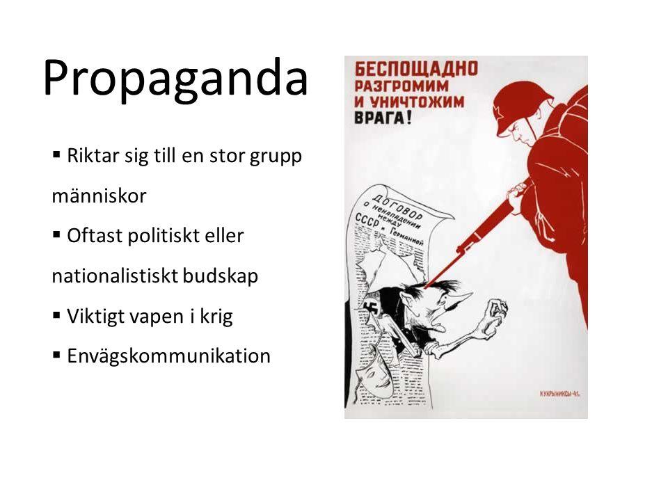 Propaganda framställning - Syftar till att påverka åsikter eller beteende.
