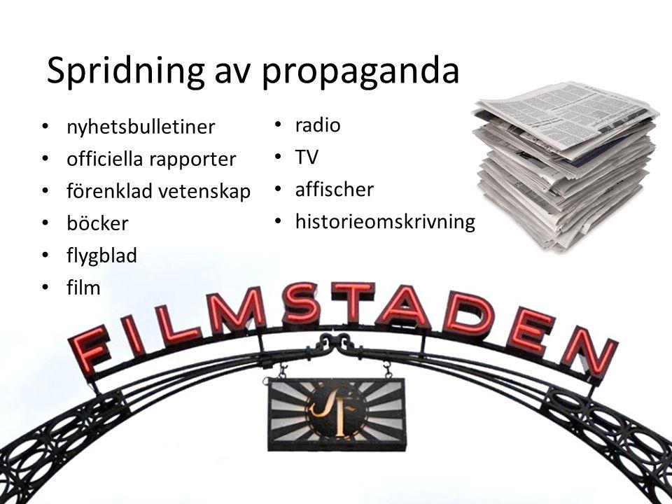 Spridning av propaganda nyhetsbulletiner officiella rapporter förenklad vetenskap böcker flygblad film radio TV affischer historieomskrivning