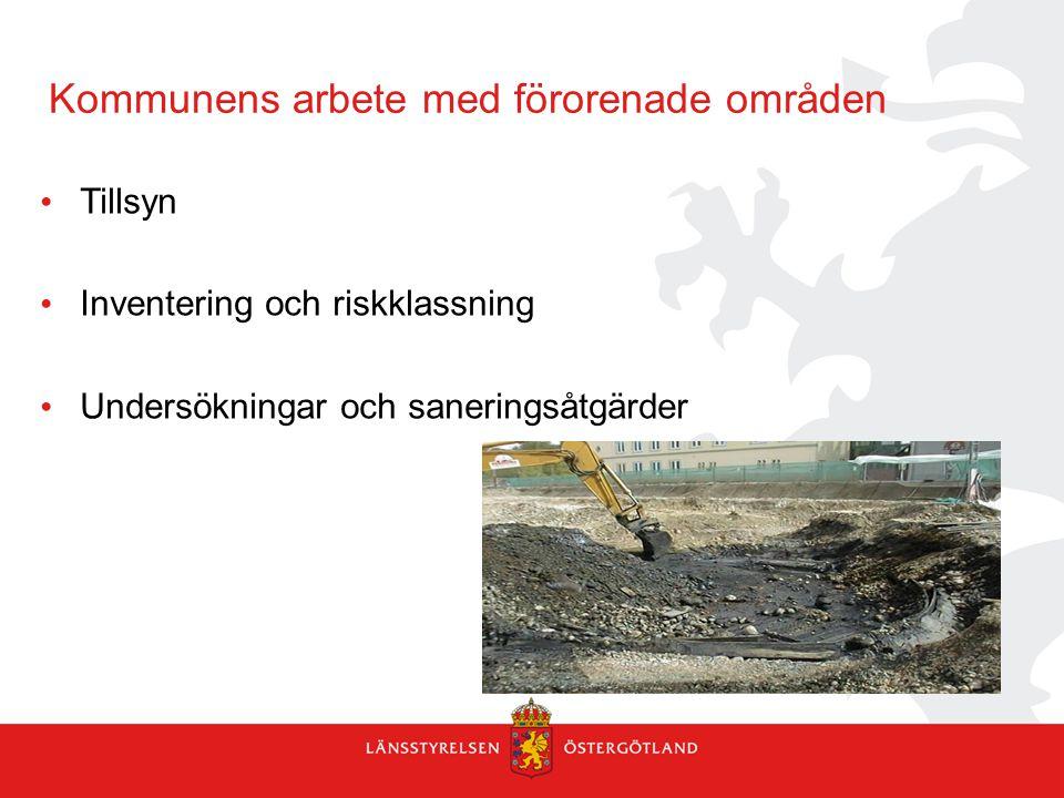 Kommunens arbete med förorenade områden Tillsyn Inventering och riskklassning Undersökningar och saneringsåtgärder