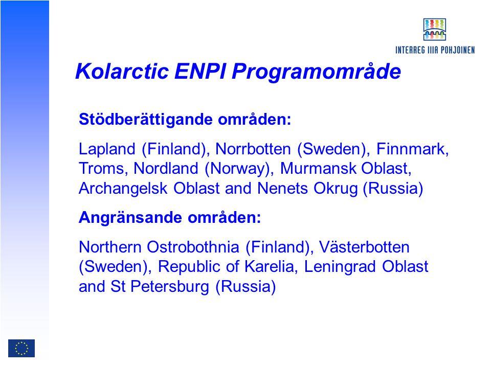 Kolarctic ENPI CBC 2007- 2013: finansiering  EU-finansiering 28, 241 M€ (ERDF; 18,111 M€ + Heading 4; 10,129 M€)  Norwegian state funding  National co-financing from Member States  Russian co-financing (Partner country)  Norwegian co-financing (Partner country)  Project Partners´ self-financing