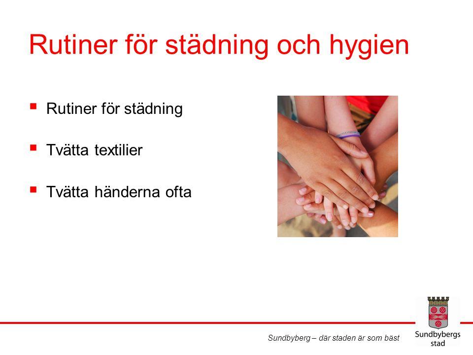 Sundbyberg – där staden är som bäst Byggnad och utomhusmiljö  Nya förskolor enligt Miljöklassad byggnad  Material vid ombyggnad  Inventera golven  Giftfria förskolegårdar