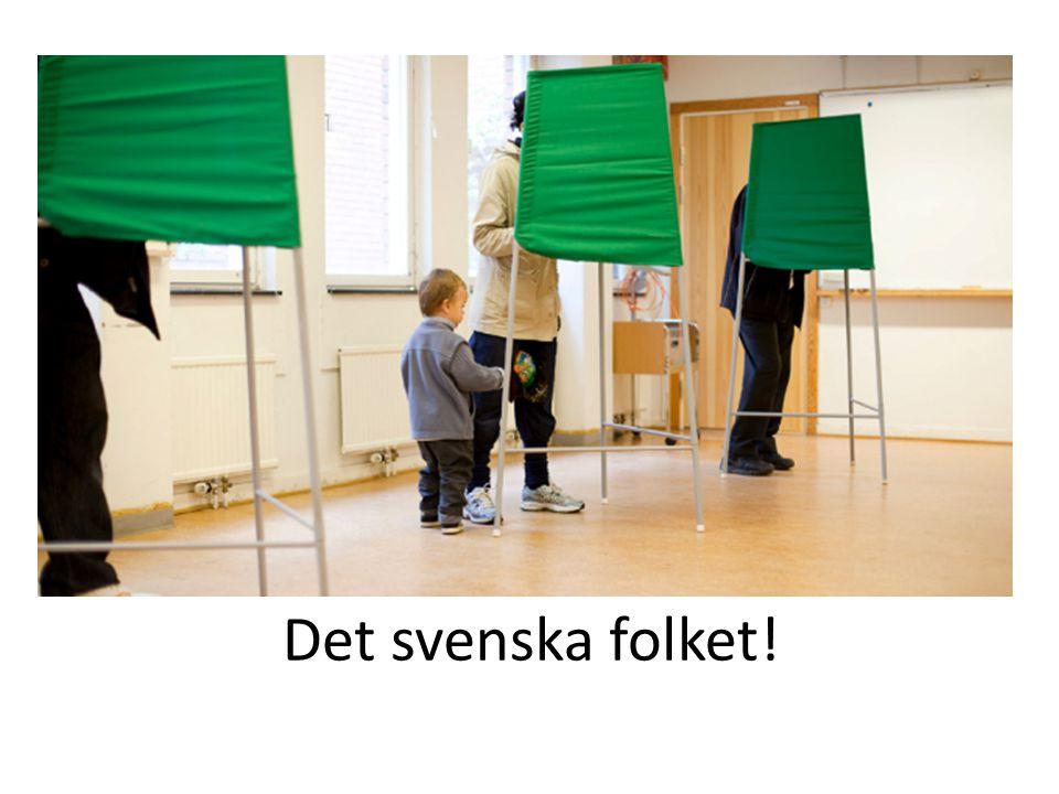 Det svenska folket!