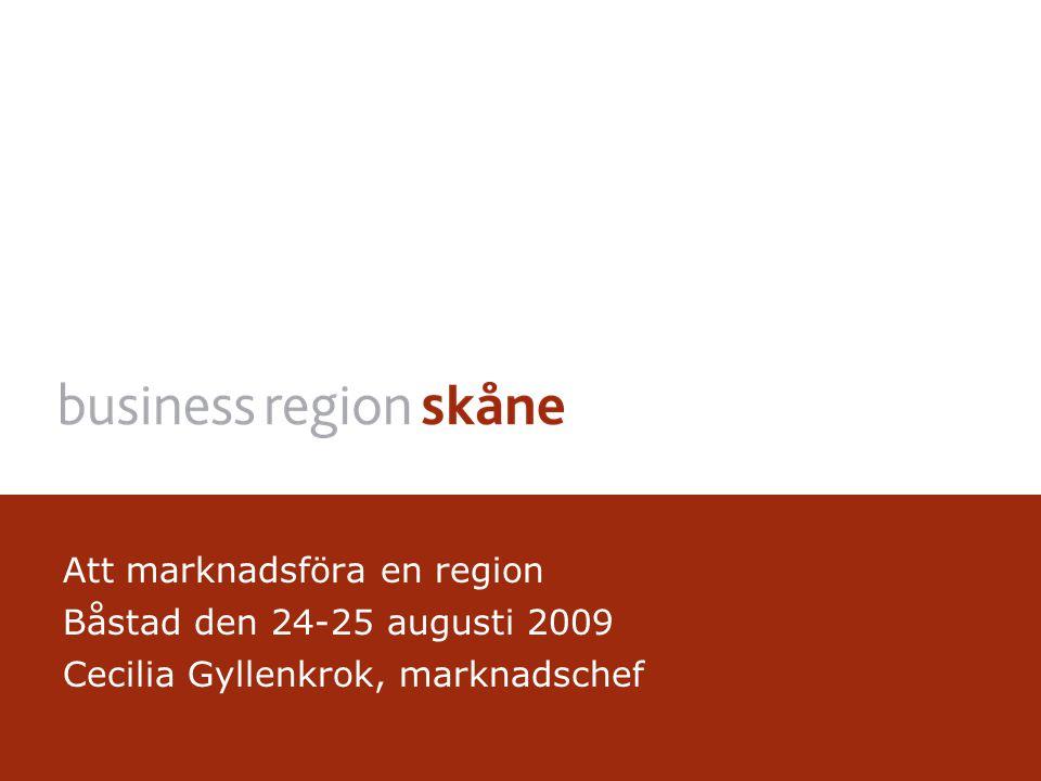 Att marknadsföra en region Båstad den 24-25 augusti 2009 Cecilia Gyllenkrok, marknadschef