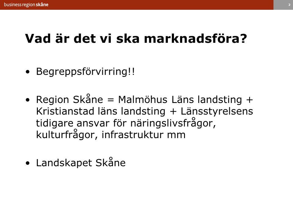2 Vad är det vi ska marknadsföra? Begreppsförvirring!! Region Skåne = Malmöhus Läns landsting + Kristianstad läns landsting + Länsstyrelsens tidigare