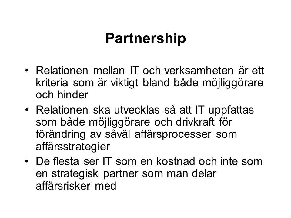 Partnership Relationen mellan IT och verksamheten är ett kriteria som är viktigt bland både möjliggörare och hinder Relationen ska utvecklas så att IT