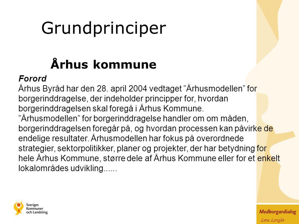 Lena Langlet Århus kommune Grundprinciper Forord Århus Byråd har den 28.