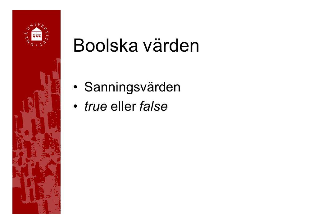 Boolska värden Sanningsvärden true eller false