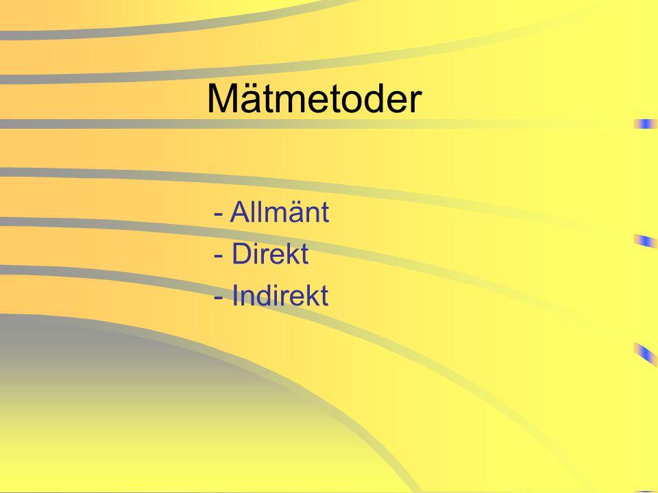Mätmetoder - Allmänt - Direkt - Indirekt