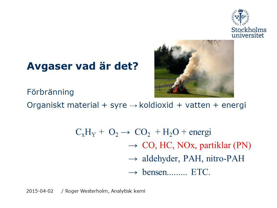 2015-04-02/ Roger Westerholm, Analytisk kemi Avgaser vad är det.