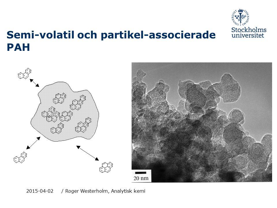 2015-04-02/ Roger Westerholm, Analytisk kemi Semi-volatil och partikel-associerade PAH