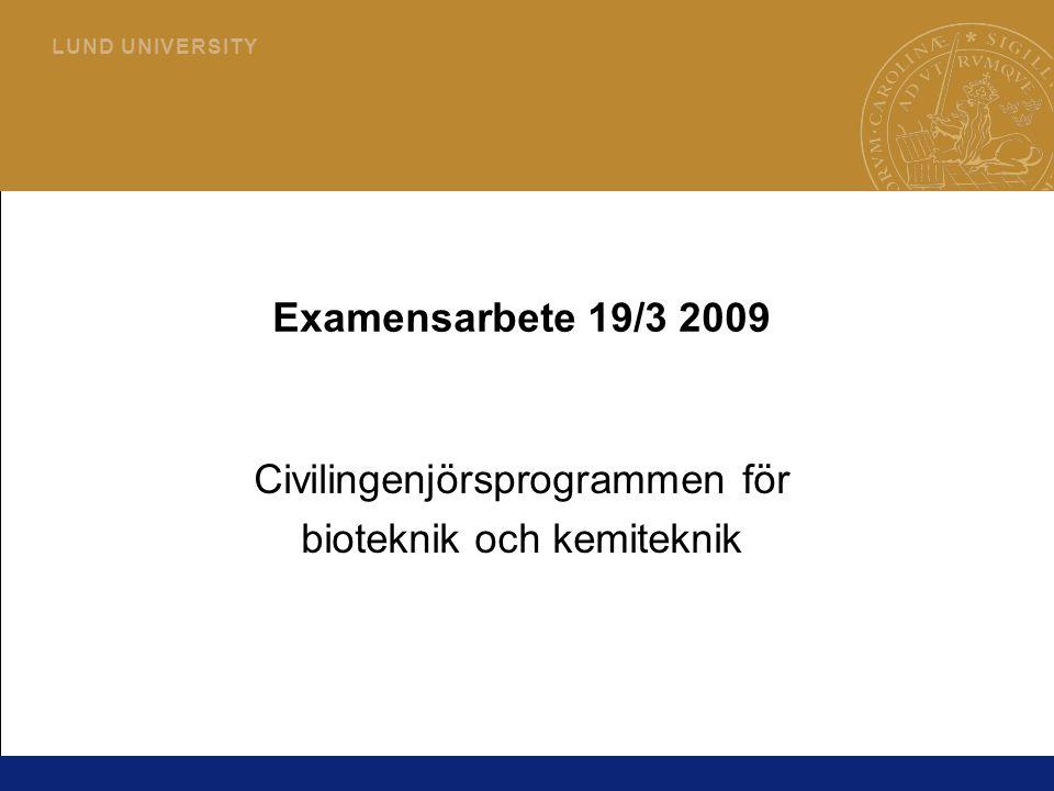 1 L U N D U N I V E R S I T Y Examensarbete 19/3 2009 Civilingenjörsprogrammen för bioteknik och kemiteknik
