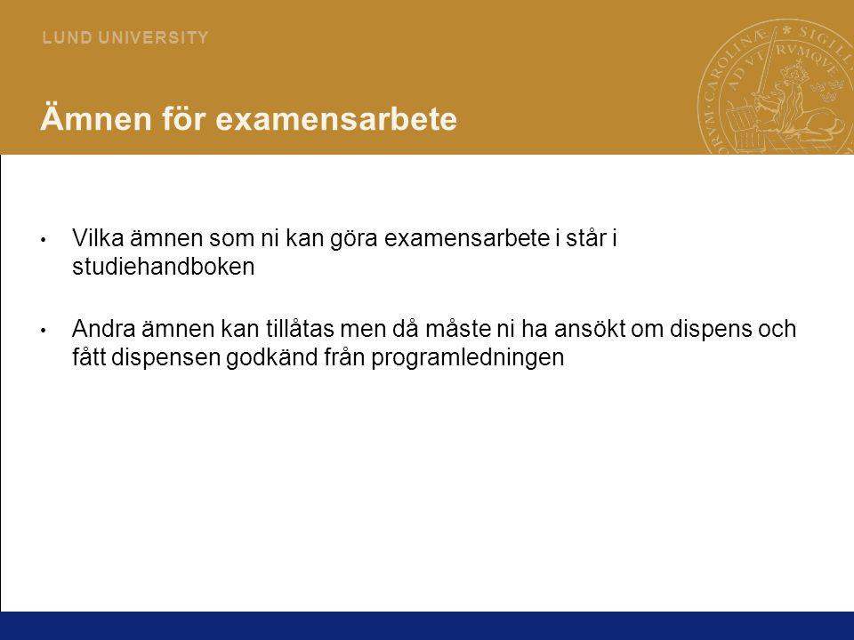 7 L U N D U N I V E R S I T Y Vad krävs för godkänt examensarbete.