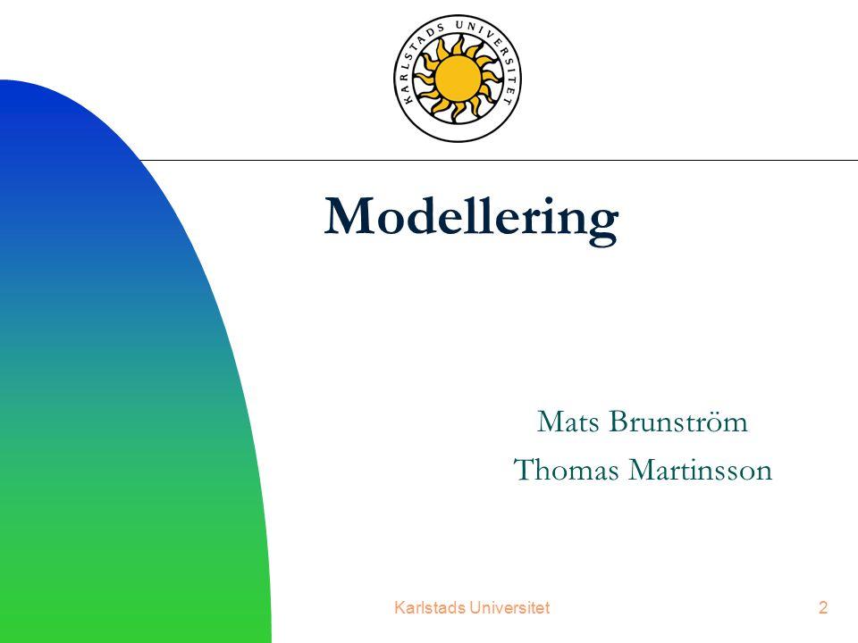 2 Modellering Mats Brunström Thomas Martinsson