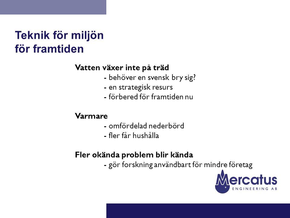 Teknik för miljön för framtiden Vatten växer inte på träd - behöver en svensk bry sig.