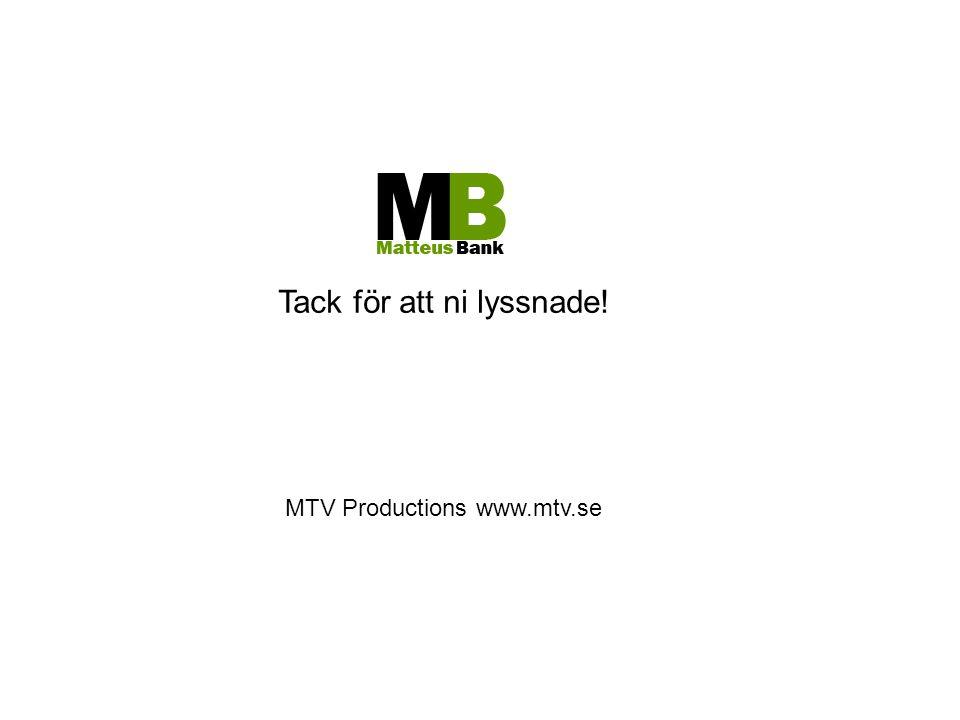 Tack för att ni lyssnade! MTV Productions www.mtv.se
