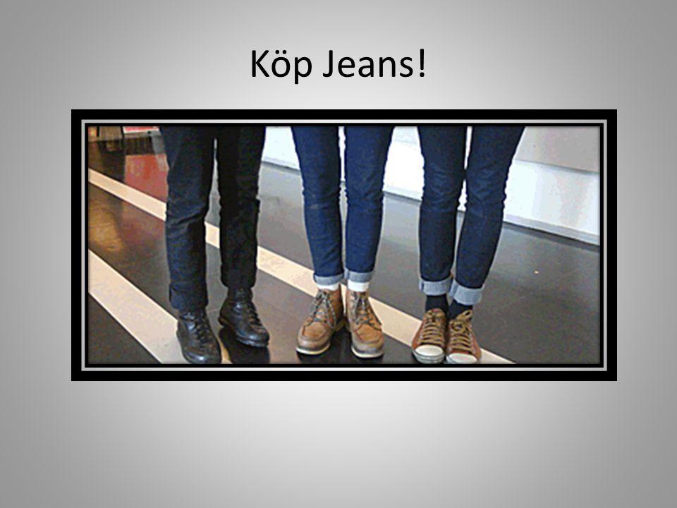 Hur många jeans köper ni.