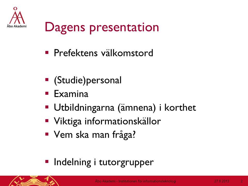 Dagens presentation  Prefektens välkomstord  (Studie)personal  Examina  Utbildningarna (ämnena) i korthet  Viktiga informationskällor  Vem ska man fråga.