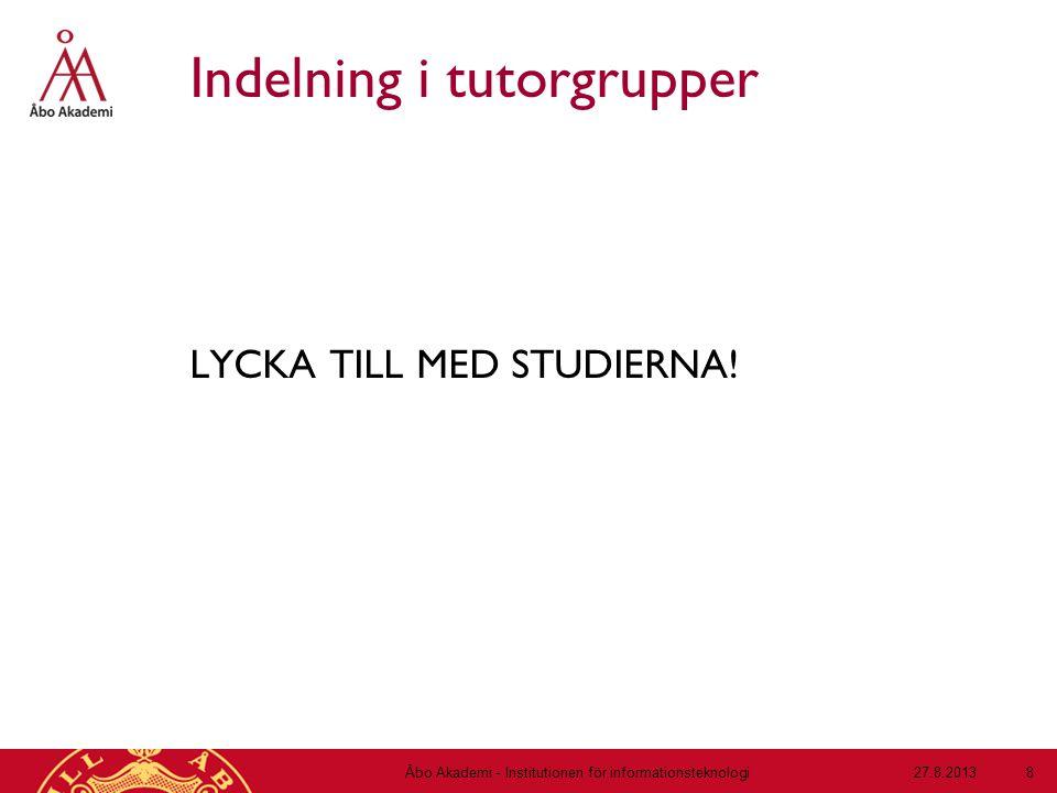 Indelning i tutorgrupper LYCKA TILL MED STUDIERNA.